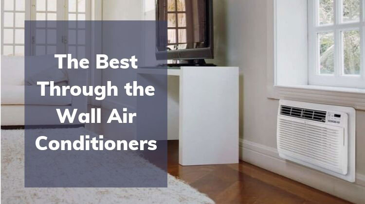 Through the Wall Air Conditioner Reviews